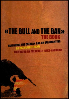 The Bull and The Ban: Exploring The Catalan Ban On Bullfighting