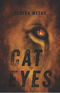 Cat Eyes Teneca Meeks