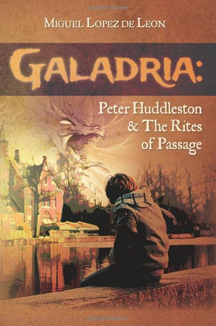 Galadria: Peter Huddleston & The Rites of Passage