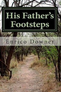His Father's Footsteps by Enrico Downer