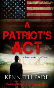 A Patriot's Act by Kenneth Meade