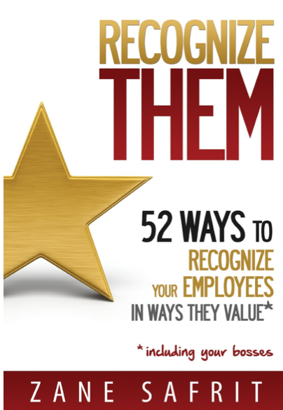 Recognize Them! 52 Ways to Recognize Your Employees In Ways They Value