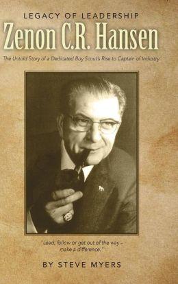 Legacy of Leadership – Zenon C.R. Hansen