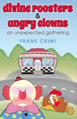 Divine Roosters & Angry Clowns