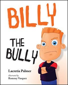 Billy the Bully by Lacretia Palmer