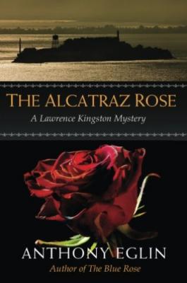 The Alcatraz Rose: A Lawrence Kingston Mystery
