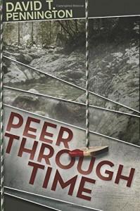 Peer Through Time by David T. Pennington