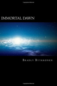 Immortal Dawn by Bradly Byykkonen