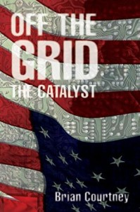 Off the Grid: The Catalyst by Brian Courtney