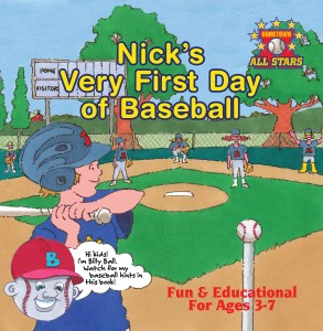 Nick's Very First Day of Baseball (Hometown All Stars Book 1)