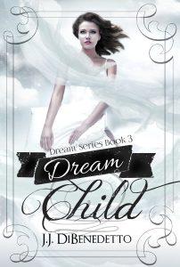 Dream Child by J. J. DiBenedetto