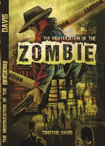 The Miseducation of the Zombie by Timothe Davis