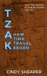 TZAK - How Time Travel Began by Cindy Shearer