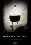 Working the Devil by John Hagar