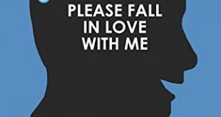 Please Fall In Love With Me (And Other High School Wishes)