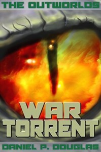 The Outworlds: War Torrent by Daniel P. Douglas