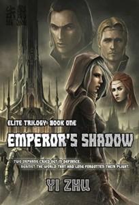 Emperor's Shadow (Elite Book 1) by Yi Zhu