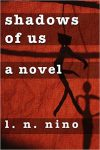 Shadows of Us: A Novel by L. N. Nino