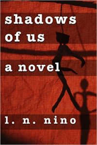 Shadows of Us: A Novel by L. N. Nino