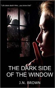 The Dark Side of the Window by J.N. Brown