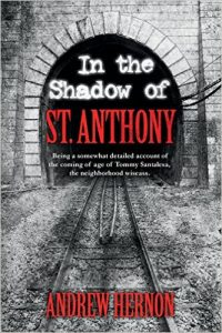 In the Shadow of St. Anthony by Andrew Hernon