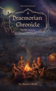 A Draemorian Chronicle: The Western World (Fated Book 1) by Sebastien Leonard