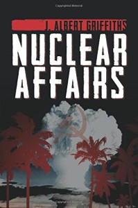 Nuclear Affairs by J. Albert Griffiths