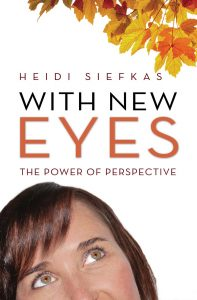 With New Eyes by Heidi Siefkas