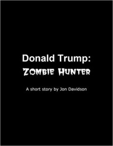 Donald Trump: Zombie Hunter
