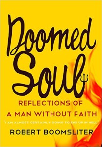Doomed Soul: Reflections of a Man Without Faith by Robert Boomsliter