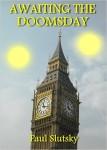 Awaiting the Doomsday