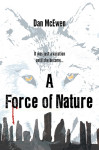 A Force of Nature by Dan McEwen
