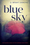 Blue Sky (The Morrow Girls Series Book 2) by D. Bryant Simmons