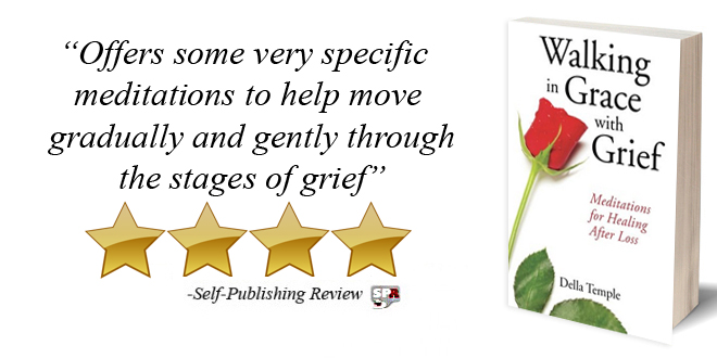 Walking In Grace With Grief by Della Temple