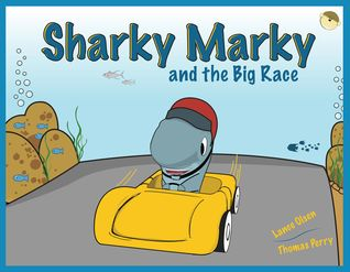 Sharky Marky and the Big Race by Lance Olsen