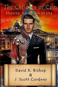 The Children of Cain: House of Dvanaesti by David R. Bishop & J. Scott Cordero