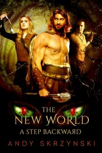The New World: A Step Backward by Andy Skrzynski