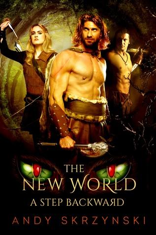 The New World: A Step Backward by Andy Skrzynski