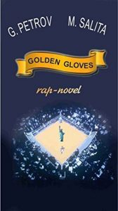 Golden Gloves: rap-novel