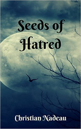 Seeds of Hatred by Christian Nadeau