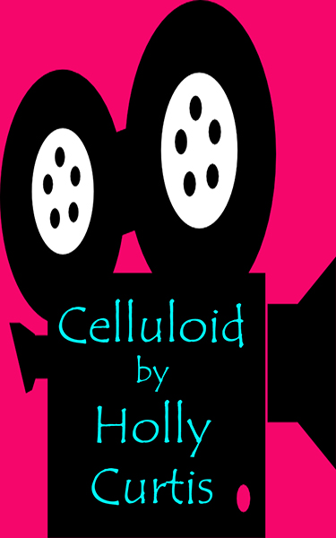 Celluloid by Holly Curtis