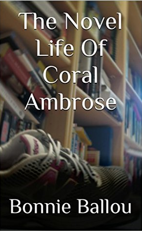 The Novel Life of Coral Ambrose