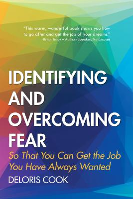 Identifying And Overcoming Fear So That You Can Get The Job You Have Always Wanted