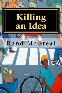 Killing an Idea: Exhuming Say' Law (Lost Volume 2) by Rand McGreal