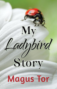 My Ladybird Story by Magus Tor