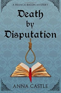 Review: Death by Disputation by Anna Castle 5 stars