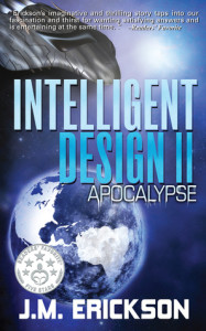 Intelligent Design II: Apocalypse by J.M. Erickson