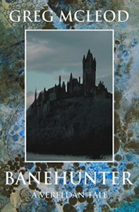 Banehunter: A Vereldan Tale by Greg McLeod