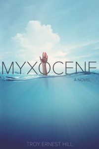Myxocene by Troy Ernest Hill