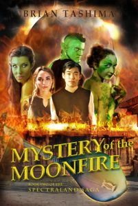 Mystery of the Moonfire by Brian Tashima